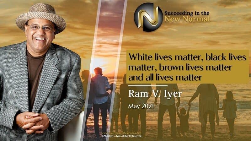 White Lives Matter, Black Lives Matter, Brown Lives Matter and All Lives Matter